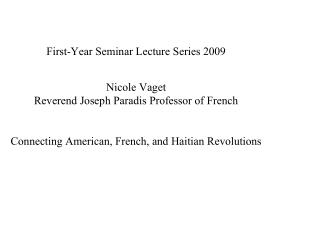 First-Year Seminar Lecture Series 2009 Nicole Vaget Reverend Joseph Paradis Professor of French