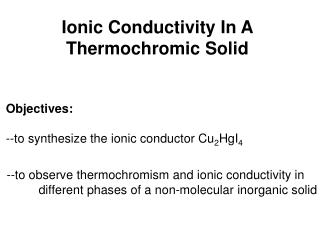 Ionic Conductivity In A Thermochromic Solid