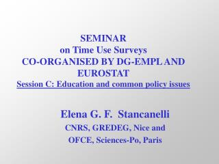 Elena G. F.   Stancanelli CNRS, GREDEG, Nice and  OFCE, Sciences-Po, Paris