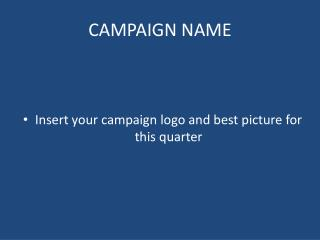 CAMPAIGN NAME