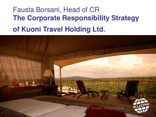 Fausta Borsani, Head of CR The Corporate Responsibility Strategy of Kuoni Travel Holding Ltd.