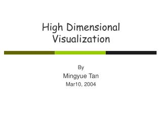 High Dimensional Visualization