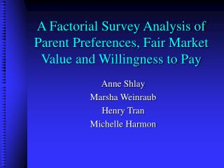 A Factorial Survey Analysis of Parent Preferences, Fair Market Value and Willingness to Pay