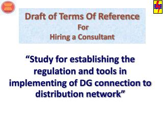 Draft of Terms Of Reference  For  Hiring a Consultant