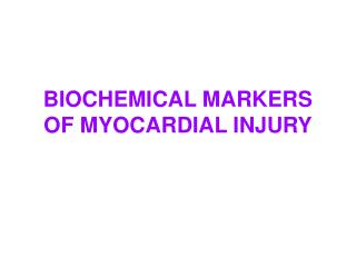 BIOCHEMICAL MARKERS OF MYOCARDIAL INJURY