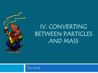 IV. Converting between Particles and Mass