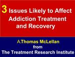 3 Issues Likely to Affect  Addiction Treatment and Recovery