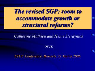 The revised SGP: room to accommodate growth or structural reforms?