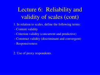 Lecture 6:  Reliability and validity of scales (cont)
