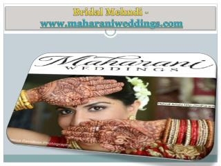 Bridal Mehndi - www.maharaniweddings.com