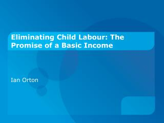 Eliminating Child Labour: The Promise of a Basic Income