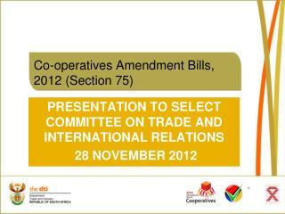 Co-operatives Amendment Bills, 2012 (Section 75)