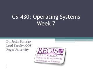 CS-430: Operating Systems Week 7