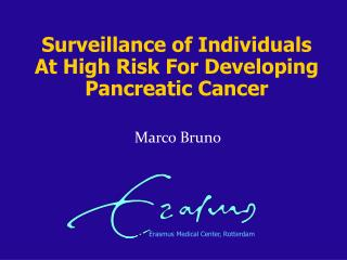 Surveillance of Individuals At High Risk For Developing Pancreatic Cancer
