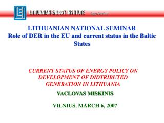 CURRENT STATUS OF ENERGY POLICY ON  DEVELOPMENT OF DIDTRIBUTED GENERATION IN LITHUANIA
