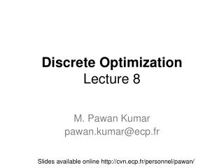 Discrete Optimization Lecture 8