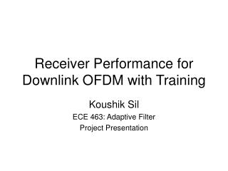 Receiver Performance for Downlink OFDM with Training