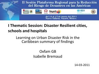 I Thematic Session: Disaster Resilient cities, schools and hospitals