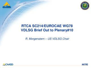 RTCA SC214/EUROCAE WG78  VDLSG Brief Out to Plenary#10