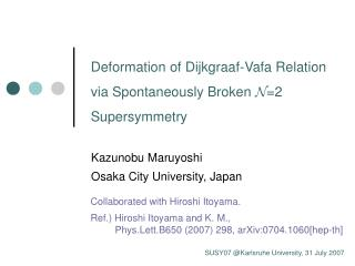 Deformation of Dijkgraaf-Vafa Relation via Spontaneously Broken  N =2 Supersymmetry