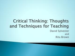 Critical Thinking: Thoughts and Techniques for Teaching