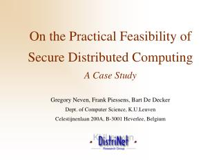 On the Practical Feasibility of Secure Distributed Computing A Case Study