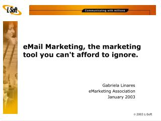 eMail Marketing, the marketing tool you can't afford to ignore.