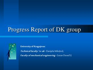 Progress Report of DK group