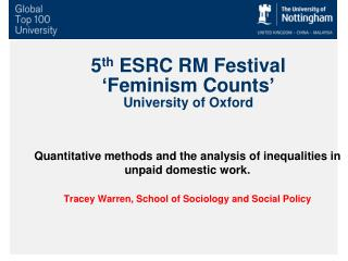 5 th  ESRC RM Festival ' Feminism Counts ' University of Oxford