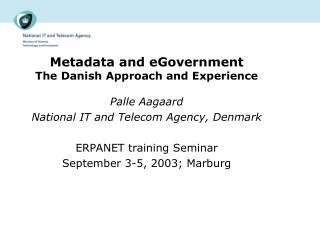 Metadata and eGovernment  The Danish Approach and Experience
