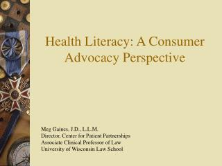 Health Literacy: A Consumer Advocacy Perspective