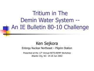Tritium in The  Demin Water System --  An IE Bulletin 80-10 Challenge