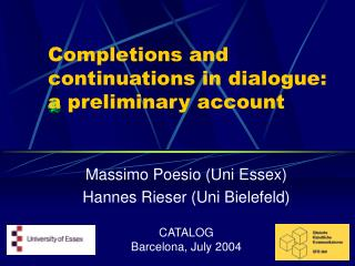Completions and continuations in dialogue: a preliminary account
