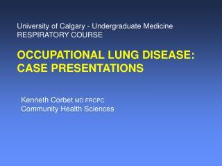 University of Calgary - Undergraduate Medicine RESPIRATORY COURSE