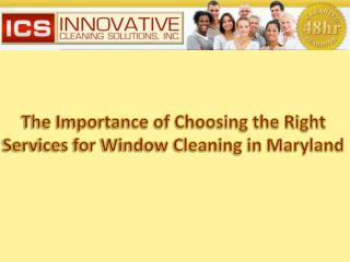 The right services for window cleaning Maryland
