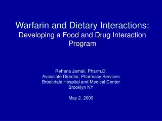 Warfarin and Dietary Interactions:  Developing a Food and Drug Interaction Program