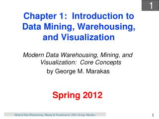 Chapter 1:  Introduction to Data Mining, Warehousing, and Visualization