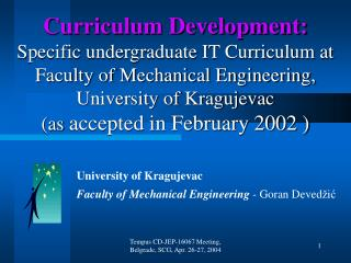 University of Kragujevac Faculty of Mechanical Engineering  - Goran Deved ž i ć