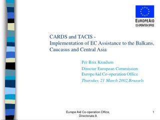 CARDS and TACIS -  Implementation of EC Assistance to the Balkans, Caucasus and Central Asia