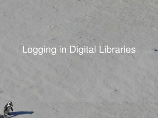 Logging in Digital Libraries