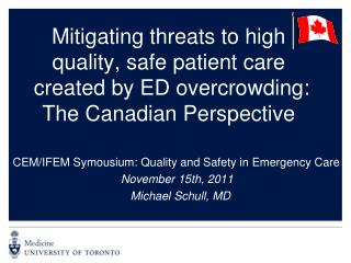 CEM/IFEM Symousium: Quality and Safety in Emergency Care November 15th, 2011   Michael Schull, MD