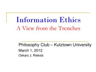 Information Ethics A View from the Trenches