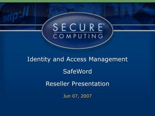 Identity and Access Management SafeWord Reseller Presentation