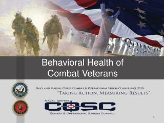 Behavioral Health of  Combat Veterans