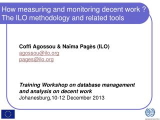 How measuring and monitoring decent work ? The ILO methodology and related tools