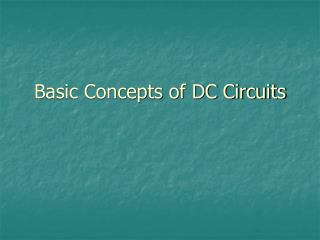 Basic Concepts of DC Circuits
