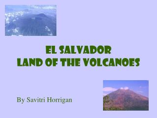 El Salvador Land of the Volcanoes