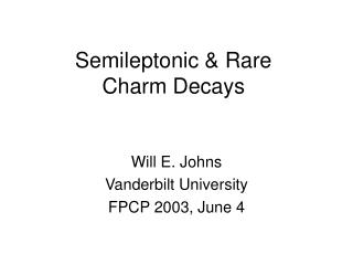 Semileptonic & Rare   Charm Decays