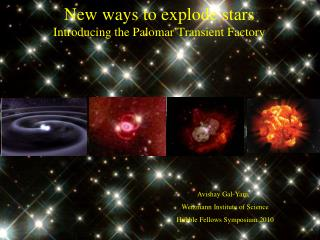 New ways to explode stars Introducing the Palomar Transient Factory