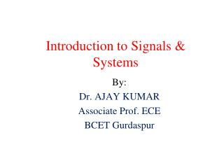 Introduction to Signals & Systems